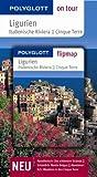 Ligurien, Italienische Riviera, Cinque Terre: Unsere besten Touren. Unsere Top 12 Tipps. Mit Flipmap
