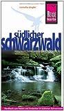 Südlicher Schwarzwald: Reiseführer für individuelles Entdecken