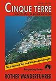 Cinque Terre: Ligurien Ost - Genua bis La Spezia. 48 ausgewählte Wanderungen in Liguria di Levante. Die schönsten Tal- und Höhenwanderungen