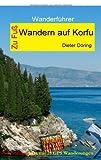 Zu Fuss Wandern auf Korfu: Wanderführer