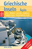 Nelles Guide Griechische Inseln - Ägäis (Reiseführer) / Athen, Kykladen, Sporaden, Dodekanes, Thrakische Inseln, Nordostägäische Inseln