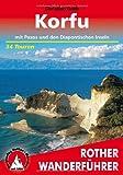 Korfu mit Paxos und den Diapontischen Inseln. 34 Touren: 34 ausgewählte Touren auf Griechenlands grünster Insel
