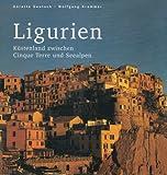 Ligurien: Küstenland zwischen Cinque Terre und Seealpen